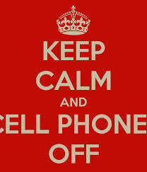 KEEP CALM and CELL PHONE OFF